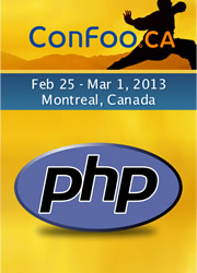 ConFoo Web Techno Conference. February 25 - March  1, 2013 | Montreal, Canada