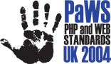 PHP and Web Standards Conference - UK 2004